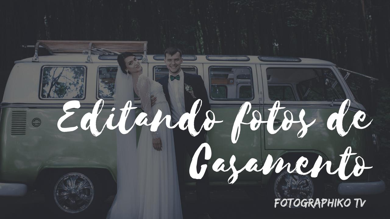Editar fotos de CASAMENTO no Lightroom